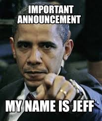 meme maker important announcement my name is jeff
