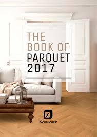the book of parquet 2017 scheucher holzindustrie gmbh pdf