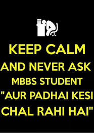 Keep Clam Meme - keep calm and never ask mbbs student aur padhai kesi chal rahi hai
