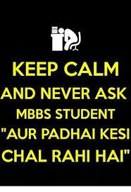 Stay Calm Meme - keep calm and never ask mbbs student aur padhai kesi chal rahi hai