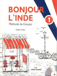 sultan chand bonjour l u0027inde methode de francais book 1 by anjali geol