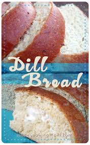 Cottage Dill Bread by Homemade Dill Bread Money Saving Mom