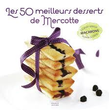 cuisine de mercotte recettes 100 la cuisine la mercotte succulent le meilleur pâtissier