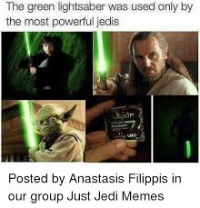 Lightsaber Meme - the green lightsaber was used only by the most powerful jedis