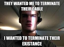 Tech Support Memes - disgruntled tech support guy hates fixing network cables xpost from