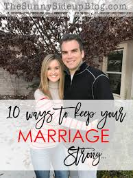Marriage Caption 10 Ways To Keep Your Marriage Strong The Sunny Side Up Blog