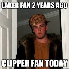 Funny Clippers Memes - laker fan 2 years ago clipper fan today scumbag steve quickmeme