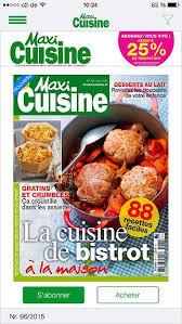recette maxi cuisine télécharger maxi cuisine le mensuel qui propose des recettes