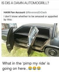 Pimp My Ride Meme - pimp my ride 2017 ight we heard you was depressed so boom we
