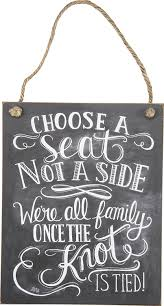Wedding Seating Signs Amazon Com Primitives By Kathy Choose A Seat Not A Side Chalk