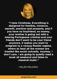 helen fielding quote i christmas everything is designed for