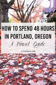 Oregon travel pod images How to spend 48 hours in portland oregon a travel guide carmen png