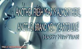 another fresh year is almost here another brand new year to live