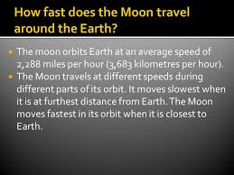 how fast does the moon travel images Mr binet science 6 the moon travels around the earth jpg