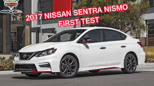 nissan sentra race car 2017 nissan sentra nismo first test review world cars youtube