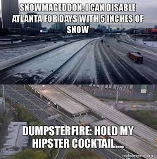 Atlanta Snow Meme - snowmageddon i can disable atlanta for days with 5 inches of snow