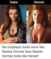 Natalie Meme - character cosplay the cosplayer looks more like natalie dormer than