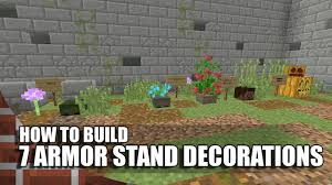 How To Make Decorations In Minecraft How To Make 7 Armor Stand Decorations In Minecraft Youtube