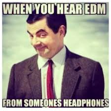 Edm Memes - 15 of our favorite edm memes music festival memes