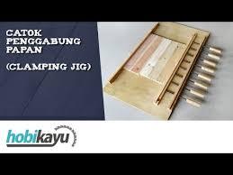 Catok Kayu buat sendiri catok klem penggabung papan cling jig