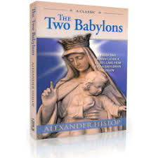two babylons the two babylons hislop
