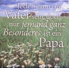 geburtstagsspr che papa jeder kann ein vater sein doch www spruechetante de