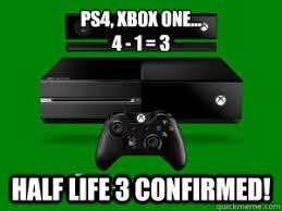 Half Life 3 Confirmed Meme - ps4 xbox one 4 1 3 half life 3 confirmed misc quickmeme
