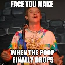 Meme Poop - image result for when you poop meme meme s understand me better