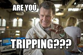 Walter Meme - are you tripping walter bishop says quickmeme