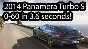 porsche panamera specs 0 60 2014 porsche panamera turbo s 0 60 3 6 seconds