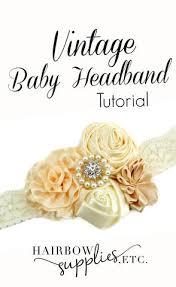 how to make baby headband how to make a vintage baby headband