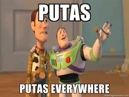 Putas Putas Everywhere Meme - putas putas everywhere lol pinterest cartoon memes laughter