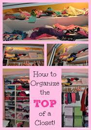 how to organize a closet how to organize the top of a closet