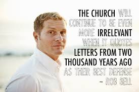when will relevant magazine stop defending rob bell modern ministry