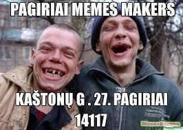 Memes Makers - pagiriai memes makers kaštonų g 27 pagiriai 14117 meme ugly