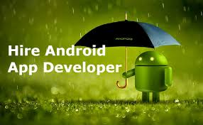 developer android some reasons why you should hire an android app developers