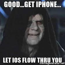 Ios Meme Generator - good get iphone let ios flow thru you sith lord meme generator