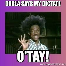 Buckwheat Meme - darla says my dictate o tay o tay it s buckwheat meme generator