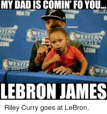 Curry Memes - my dad iscomin fo you lebron james riley curry goes at lebron