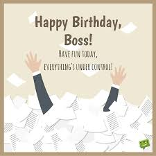 from sweet to funny birthday wishes for your boss happy