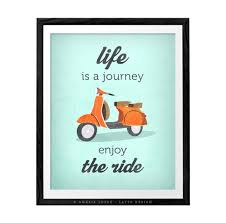 quote journey home life is journey enjoy the ride quote poster print vespa