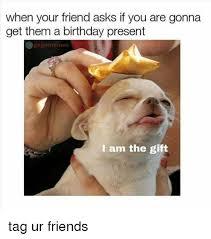 Birthday Gift Meme - 25 best memes about birthday present birthday present memes