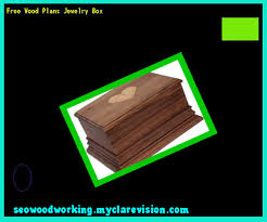 100 woodworking plans jewelry free wood plans jewelry box