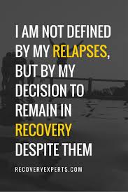 quote approval definition i am not defined by my relapses but by my decision to remain in