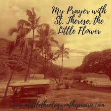 Prayer To St Therese The Little Flower - my prayer with st therese the little flower a little theology