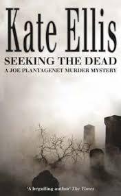 Seeking Novel Seeking The Dead Joe Plantagenet 1 By Kate Ellis