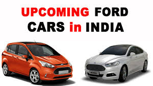 2015 new ford cars upcoming ford cars in india 2015 to 2017