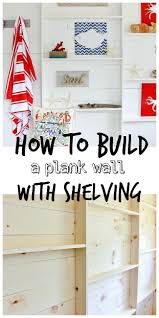 how to build a plank wall with shelving thistlewood farm