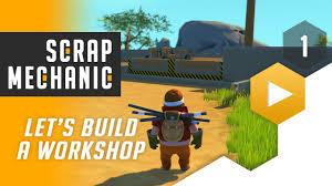 building a workshop scrap mechanic let u0027s play building a workshop scrap mechanic