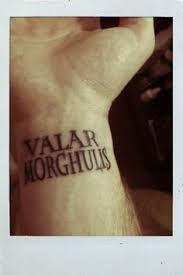 valar morghulis all men must die tattoos pinterest valar